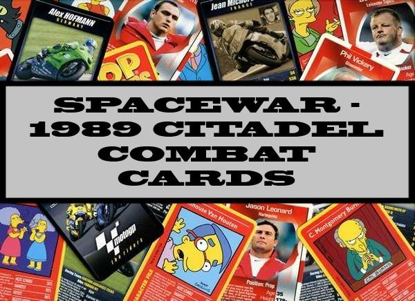 Spacewar - 1989 Citadel Combat Cards