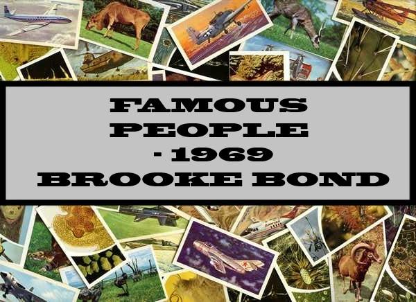 Famous People - 1969 Brooke Bond
