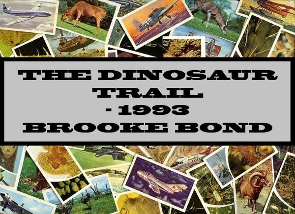 The Dinosaur Trail - 1993 Brooke Bond