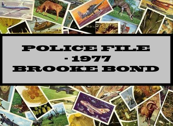 Police File - 1977 Brooke Bond