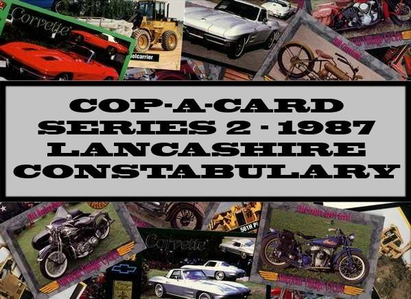Cop-A-Card Series 2 - 1987 Lancashire Constabulary