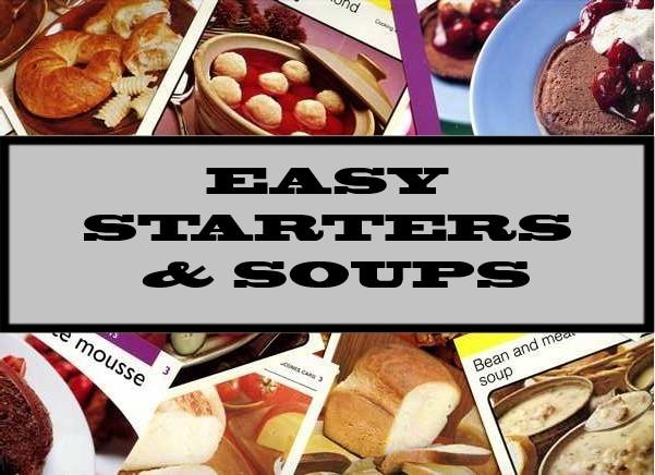 Easy Starters & Soups