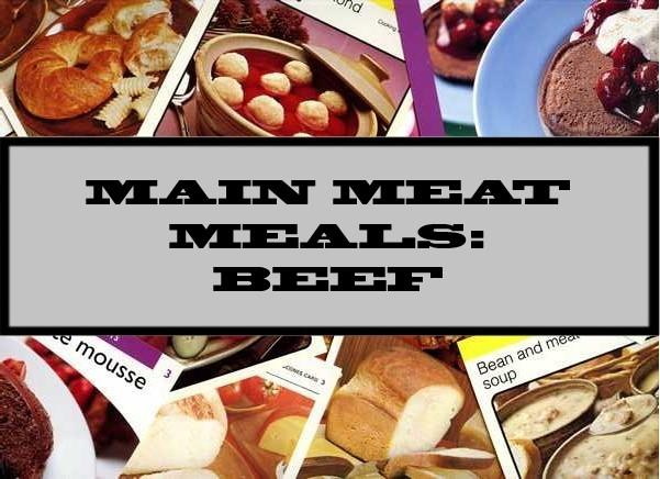Main Meat Meals: Beef