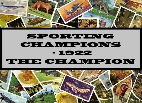 Sporting Champions - 1922 The Champion