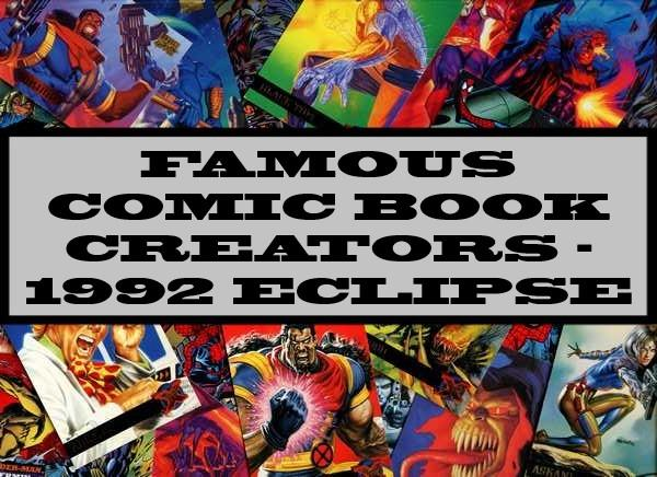 Famous Comic Book Creators - 1992 Eclipse