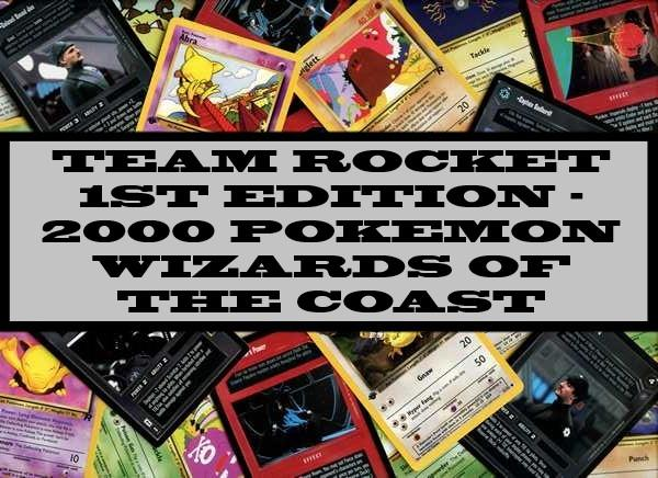 Team Rocket 1st Edition Pokemon - 2000 Wizards Of The Coast