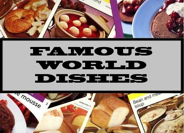 Famous World Dishes