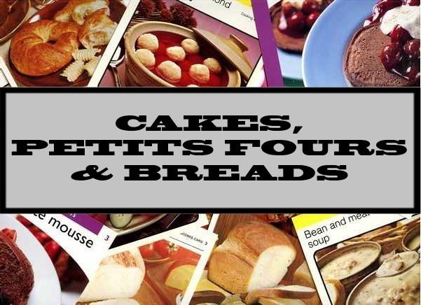 Cakes, Petits Fours & Breads