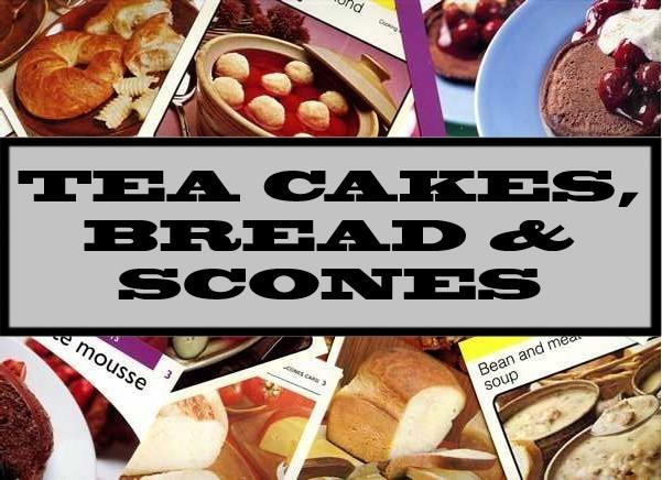 Tea Cakes, Bread & Scones
