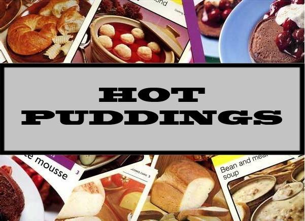 Hot Puddings