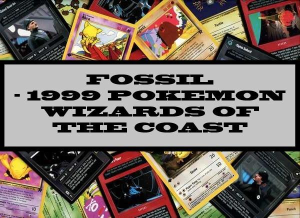 Fossil Pokemon  - 1999 Wizards Of The Coast