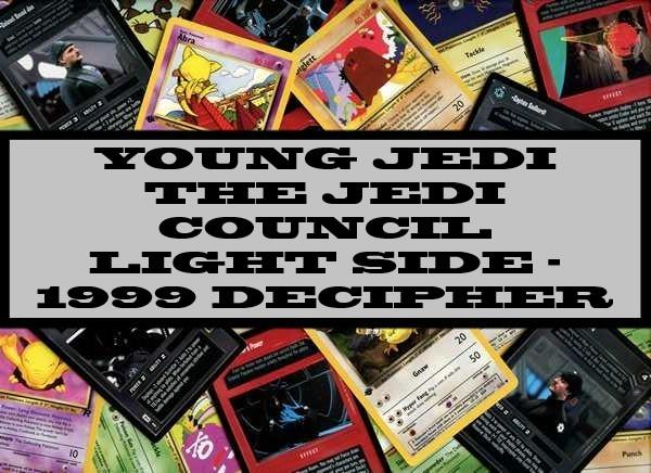 Young Jedi The Jedi Council Light Side - 1999 Decipher
