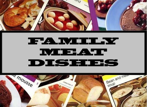 Family Meat Dishes