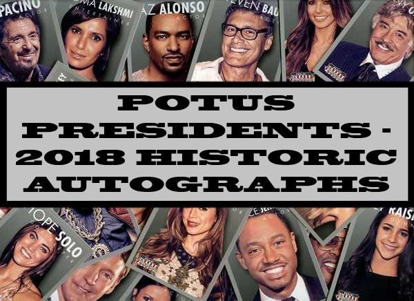 POTUS Presidents - 2018 Historic Autographs