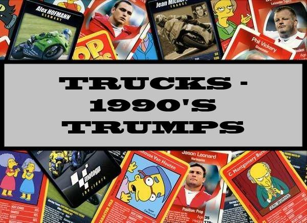 Trucks - 1990's Waddingtons