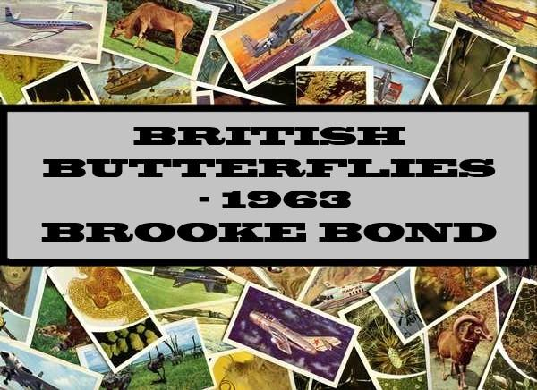 British Butterflies - 1963 Brooke Bond