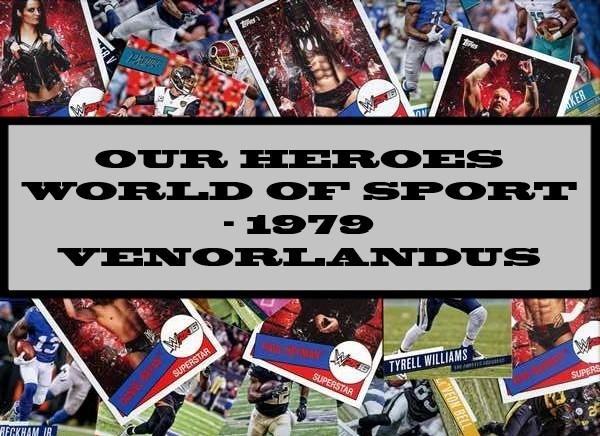 Our Heroes World Of Sport  - 1979 Venorlandus
