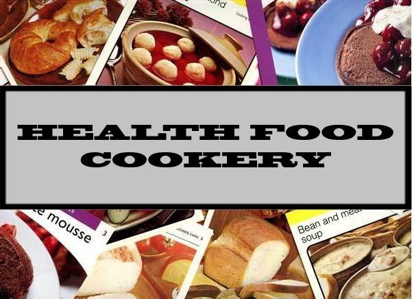 Health Food Cookery