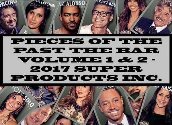 Pieces Of The Past The Bar Volume 1 & 2 - 2017 Super Products Inc.