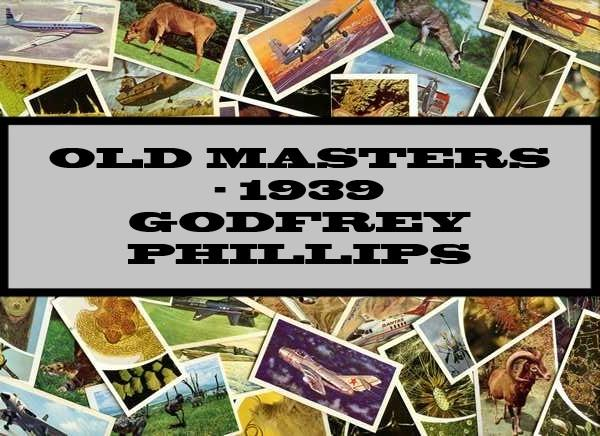 Old Masters - 1939 Godfrey Phillips