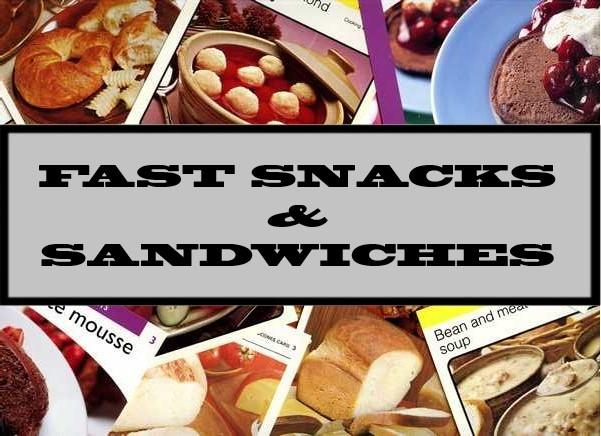 Fast Snacks & Sandwiches