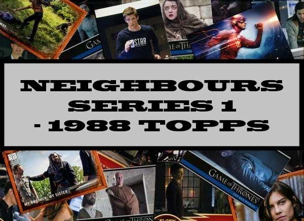 Neighbours Series 1 - 1988 Topps