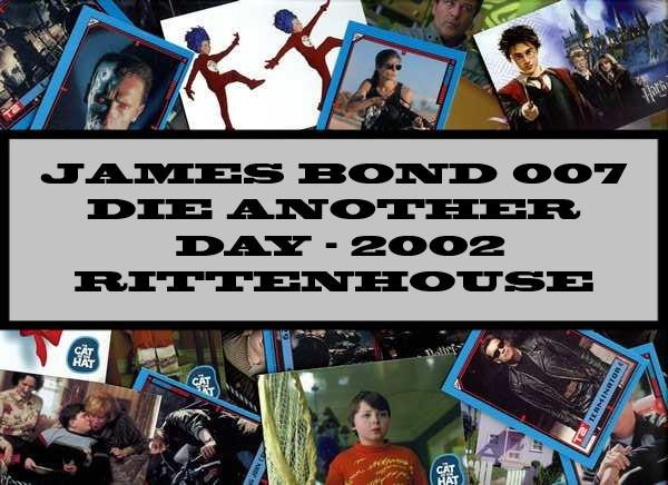 James Bond 007 Die Another Day - 2002 Rittenhouse