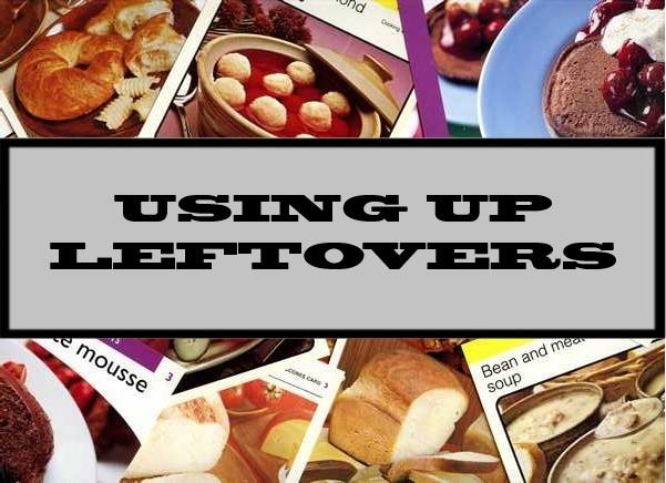 Using Up Leftovers