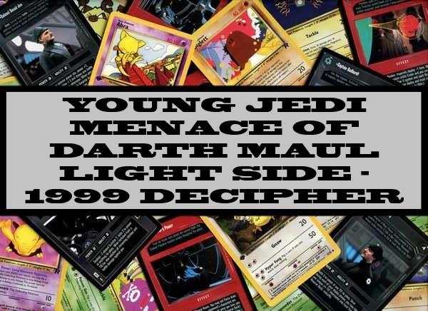 Young Jedi Menace Of Darth Maul Light Side - 1999 Decipher