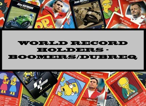 World Record Holders - Boomers Dubreq