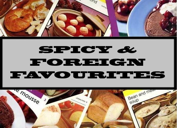 Spicy & Foreign Favourites