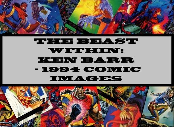 The Beast Within: Ken Barr - 1994 Comic Images