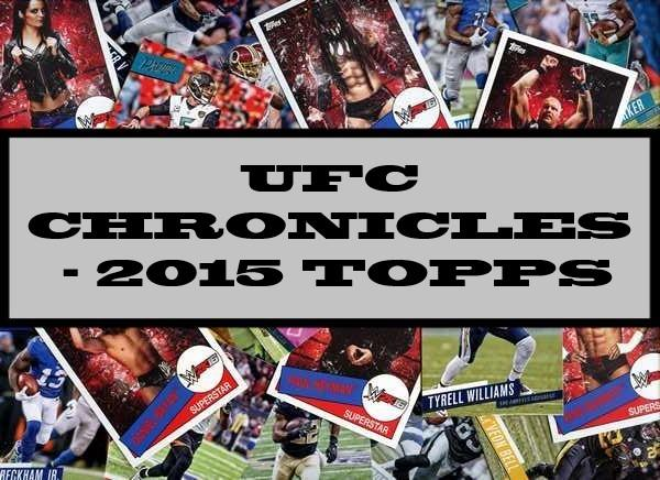 UFC Chronicles - 2015 Topps