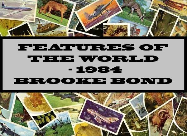Features Of The World - 1984 Brooke Bond