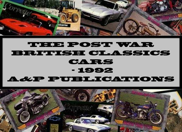 The Post war British Classics Cars - 1992 A&P Publications