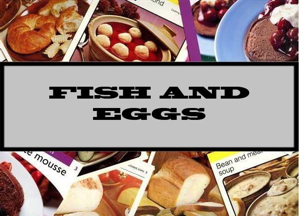 Fish And Eggs