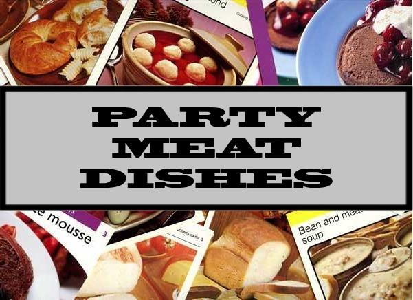 Party Meat Dishes