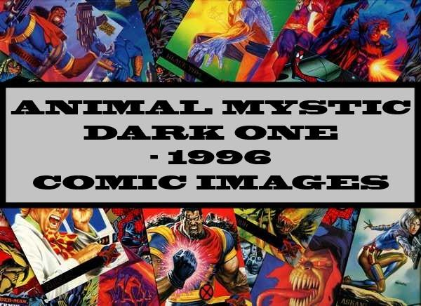 Animal Mystic Dark One - 1996 Comic Images