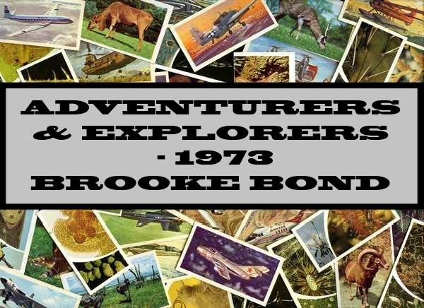 Adventurers & Explorers - 1973 Brooke Bond