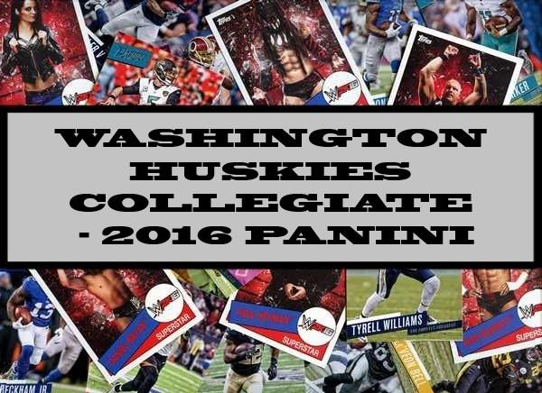 Washington Huskies Collegiate - 2016 Panini