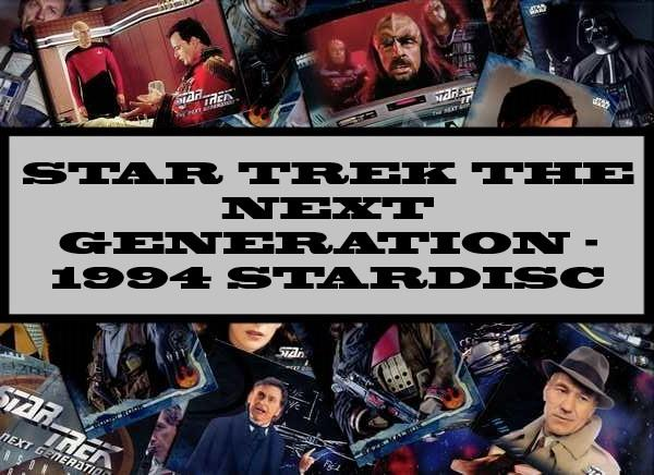 Star Trek The Next Generation - 1994 Stardisc