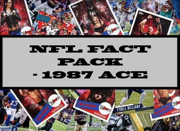 NFL Fact Pack - 1987 Ace