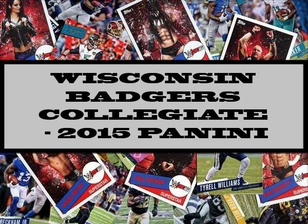 Wisconsin Badgers Collegiate - 2015 Panini