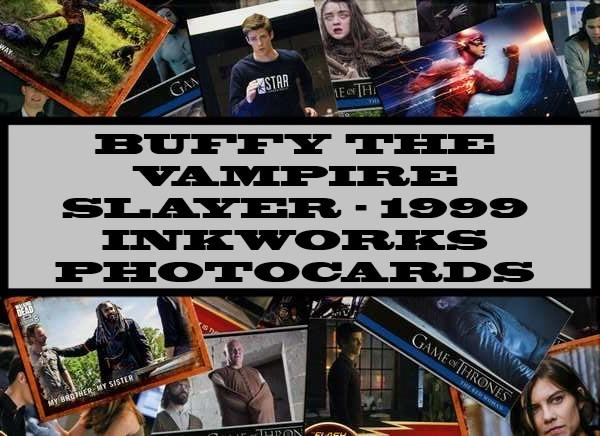 Buffy The Vampire Slayer - 1999 Inkworks Photocards