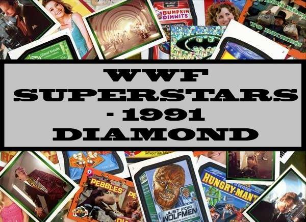 WWF Superstars - 1991 Diamond
