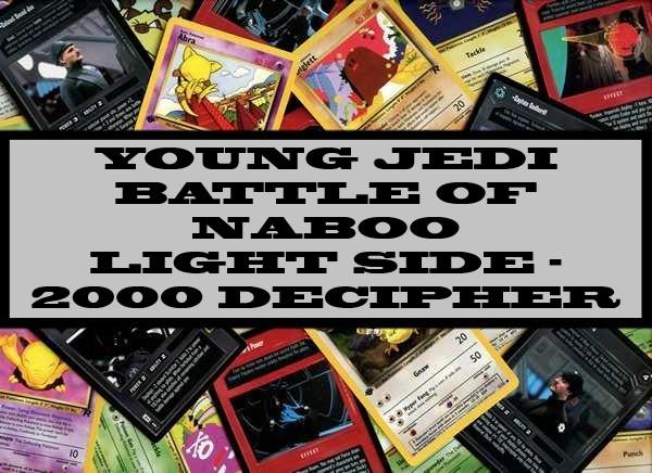 Young Jedi Battle Of Naboo Light Side - 2000 Decipher