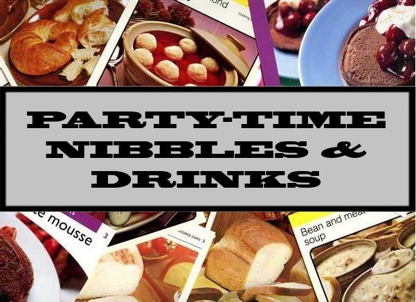 Party-Time Nibbles & Drinks