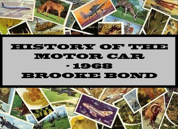 History Of The Motor Car - 1968 Brooke Bond