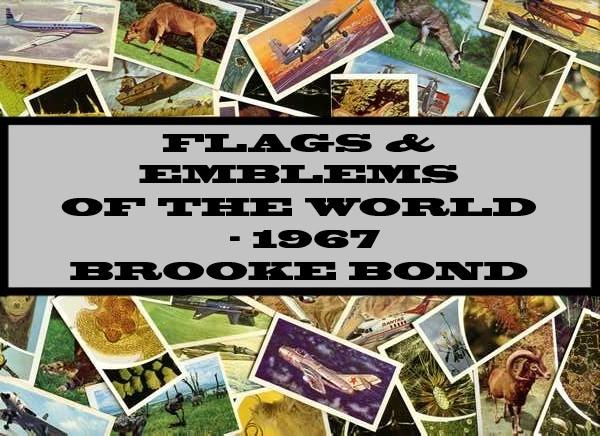 Flags & Emblems Of The World - 1967 Brooke Bond