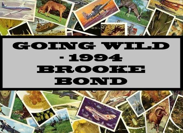 Going Wild - 1994 Brooke Bond